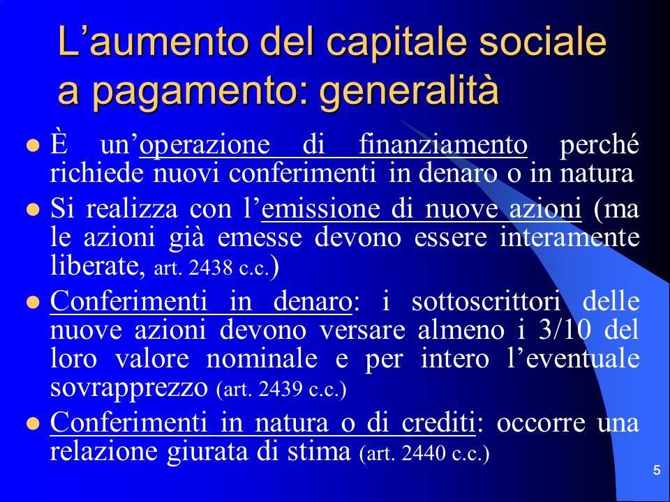 4 L'aumento del capitale sociale può essere A pagamento, quando determina un incremento effettivo del patrimonio sociale mediante l'emissione di nuove