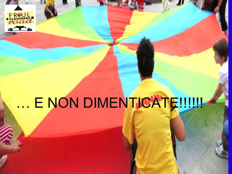 ... … E NON DIMENTICATE!!!!!!
