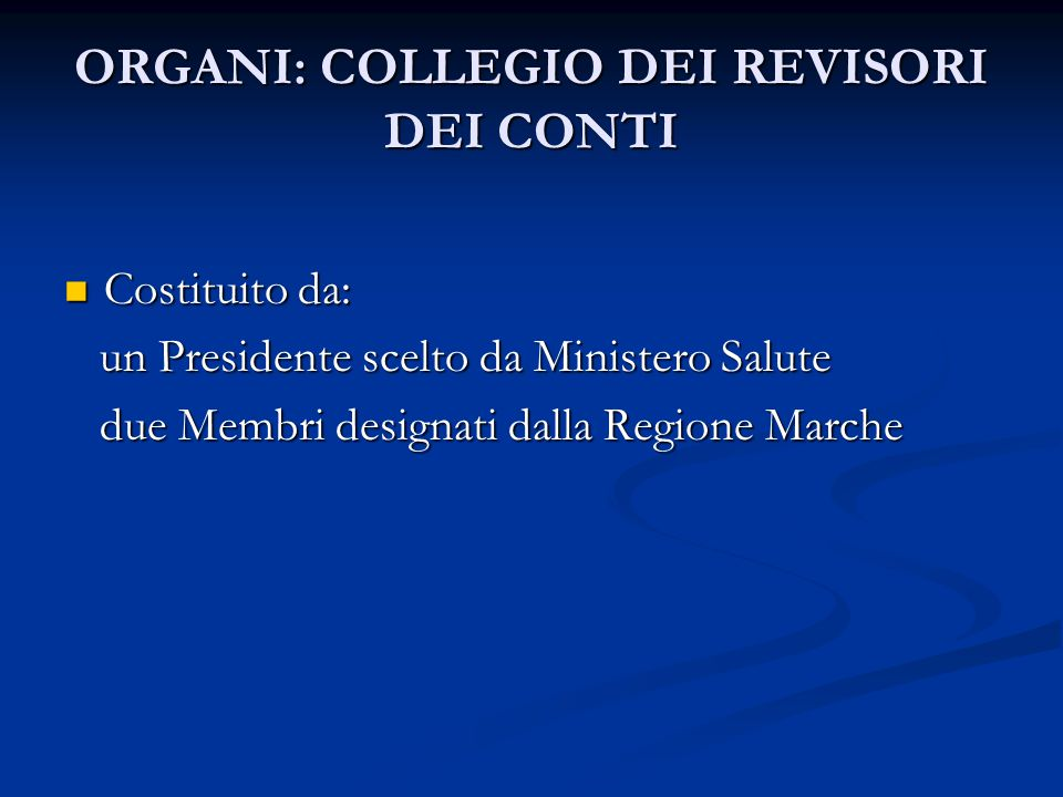 ORGANI :BOARD SCIENTIFICO Organo di consulenza scientifica Organo di consulenza scientifica Costituito da: Costituito da: Dot.ssa Fabrizia Lattanzio ( direttore Scientifico INRCA ) Dot.ssa Fabrizia Lattanzio ( direttore Scientifico INRCA ) Dott.