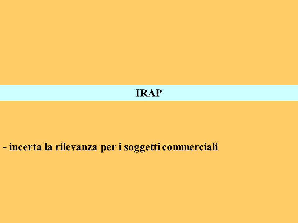 IRAP - incerta la rilevanza per i soggetti commerciali