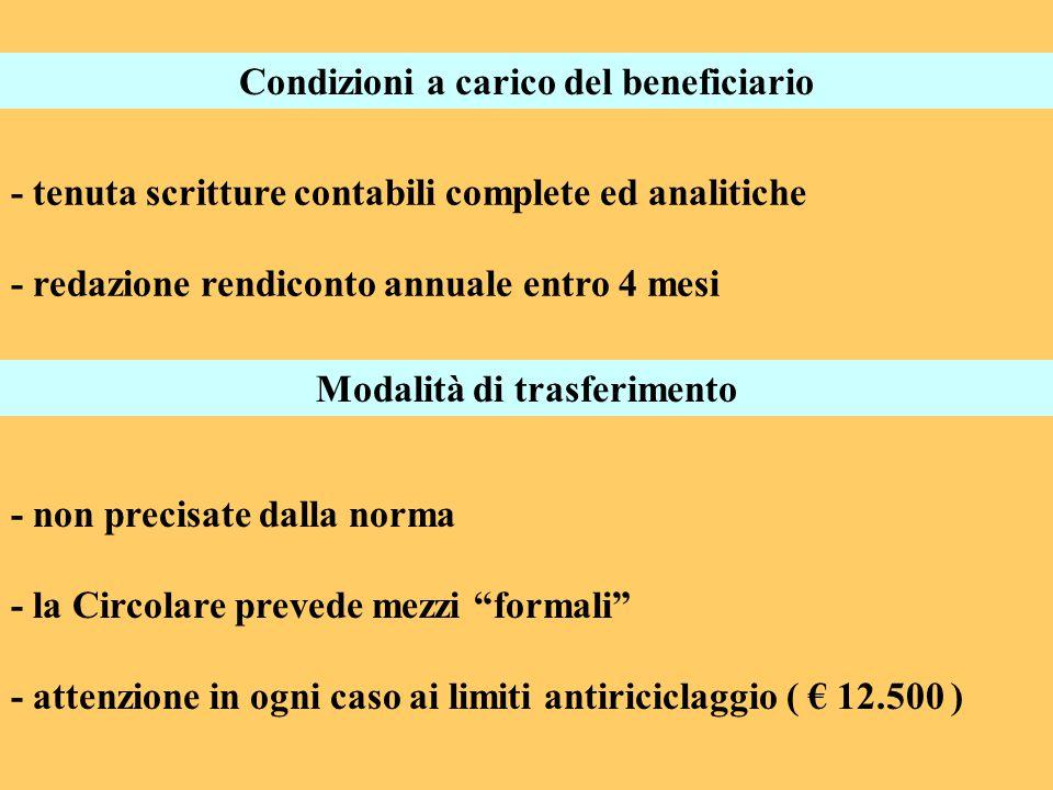 Condizioni a carico del beneficiario - tenuta scritture contabili complete ed analitiche - redazione rendiconto annuale entro 4 mesi Modalità di trasf