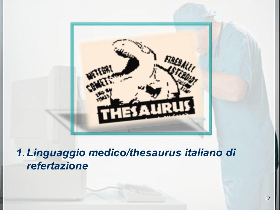 1.Linguaggio medico/thesaurus italiano di refertazione 12
