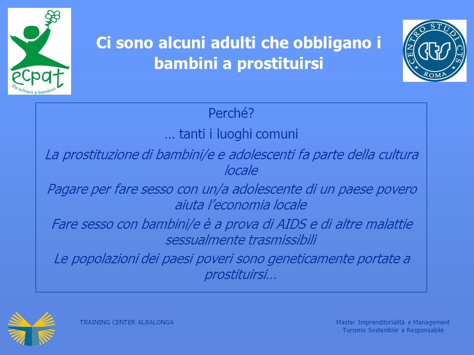TRAINING CENTER ALBALONGAMaster Imprenditorialità e Management Turismo Sostenibile e Responsabile Ci sono alcuni adulti che obbligano i bambini a prostituirsi Perché.
