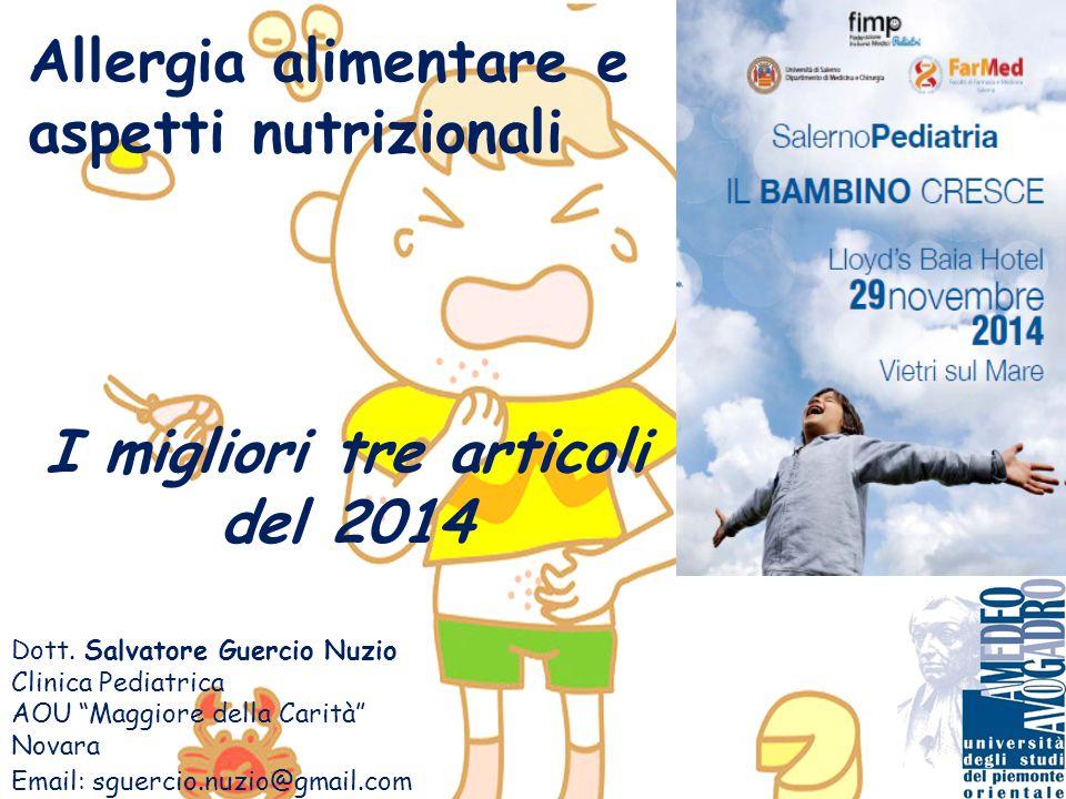 """Allergia alimentare e aspetti nutrizionali I migliori tre articoli del 2014 Dott. Salvatore Guercio Nuzio Clinica Pediatrica AOU """"Maggiore della Carit"""