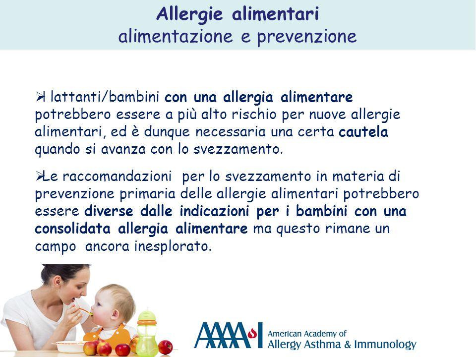  I lattanti/bambini con una allergia alimentare potrebbero essere a più alto rischio per nuove allergie alimentari, ed è dunque necessaria una certa