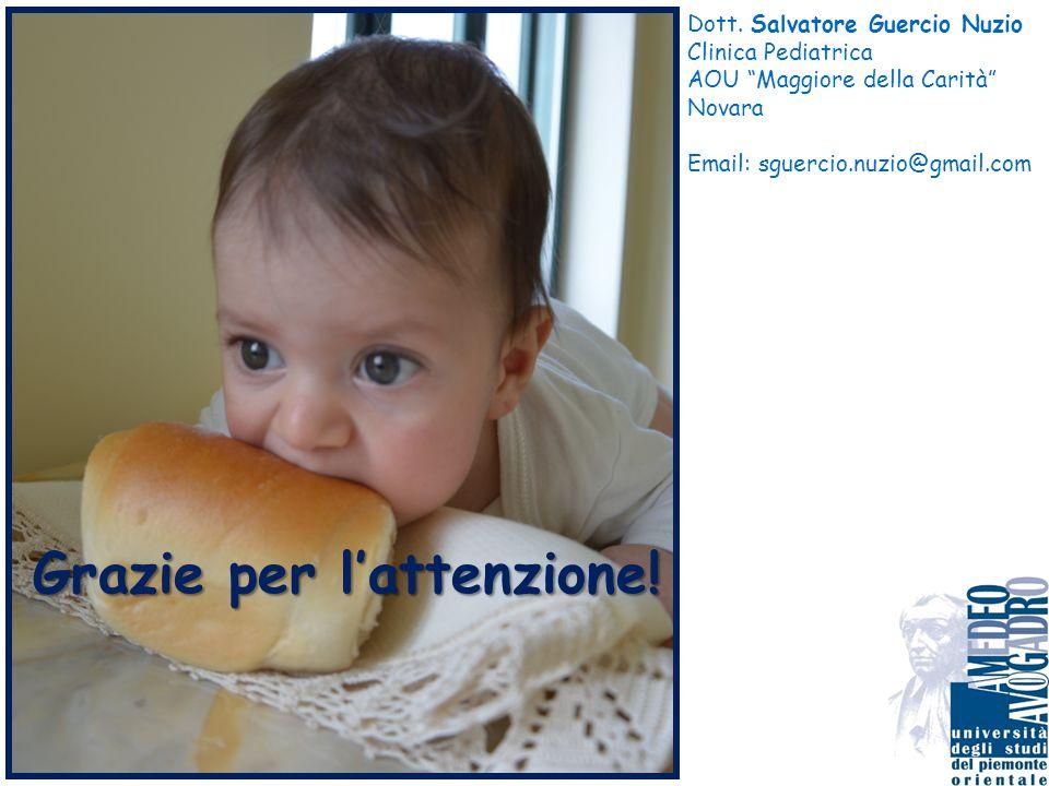 """Grazie per l'attenzione! Dott. Salvatore Guercio Nuzio Clinica Pediatrica AOU """"Maggiore della Carità"""" Novara Email: sguercio.nuzio@gmail.com"""