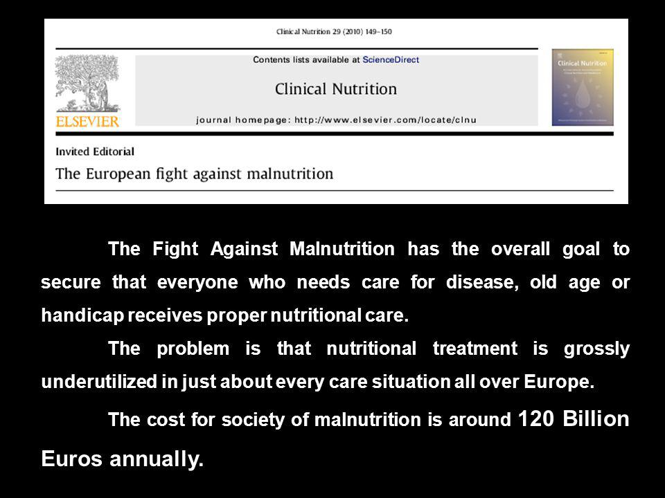 The Fight Against Malnutrition has the overall goal to secure that everyone who needs care for disease, old age or handicap receives proper nutritiona