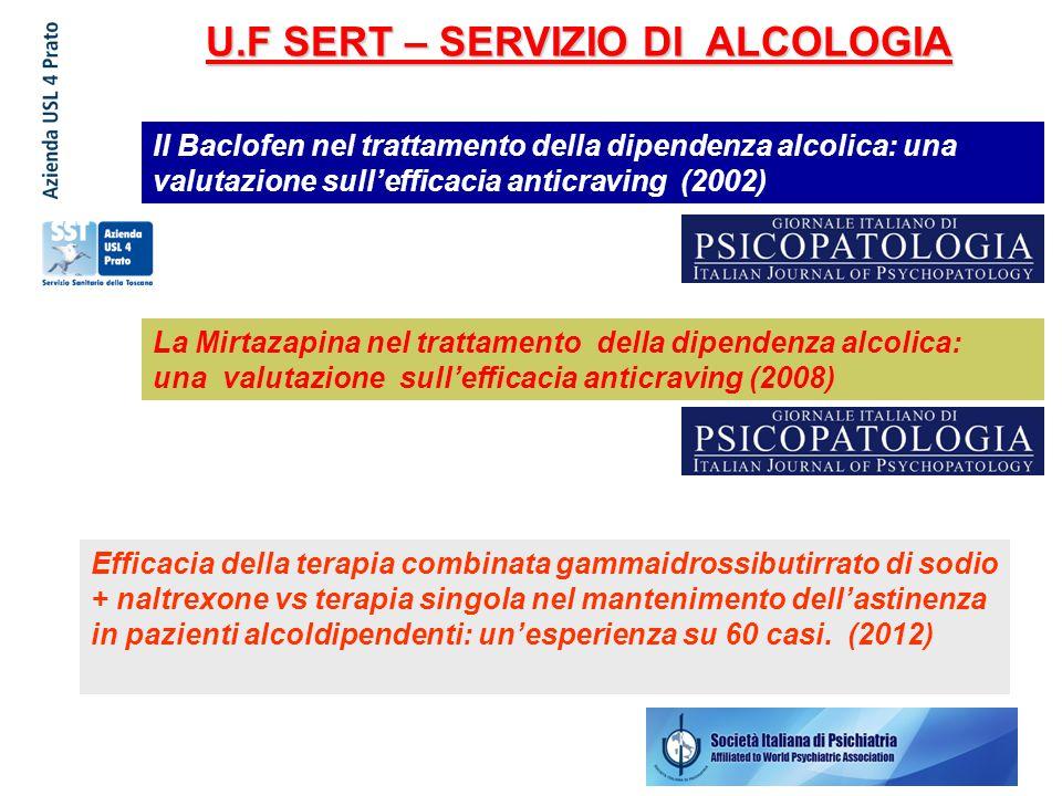 (2002) Il Baclofen nel trattamento della dipendenza alcolica: una valutazione sull'efficacia anticraving (2002) La Mirtazapina nel trattamento della d