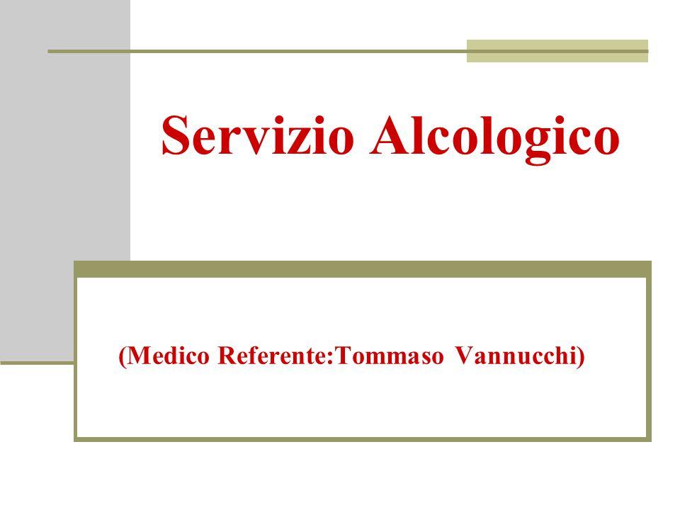 Servizio Alcologico (Medico Referente:Tommaso Vannucchi)