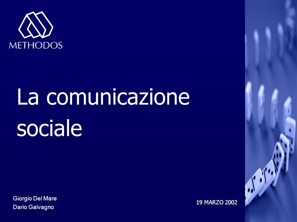 19 MARZO 2002 Giorgio Del Mare Dario Galvagno La comunicazione sociale