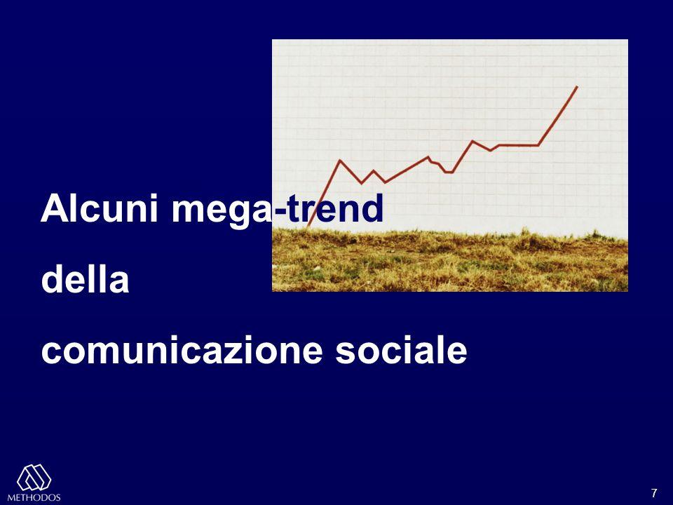7 Alcuni mega-trend della comunicazione sociale