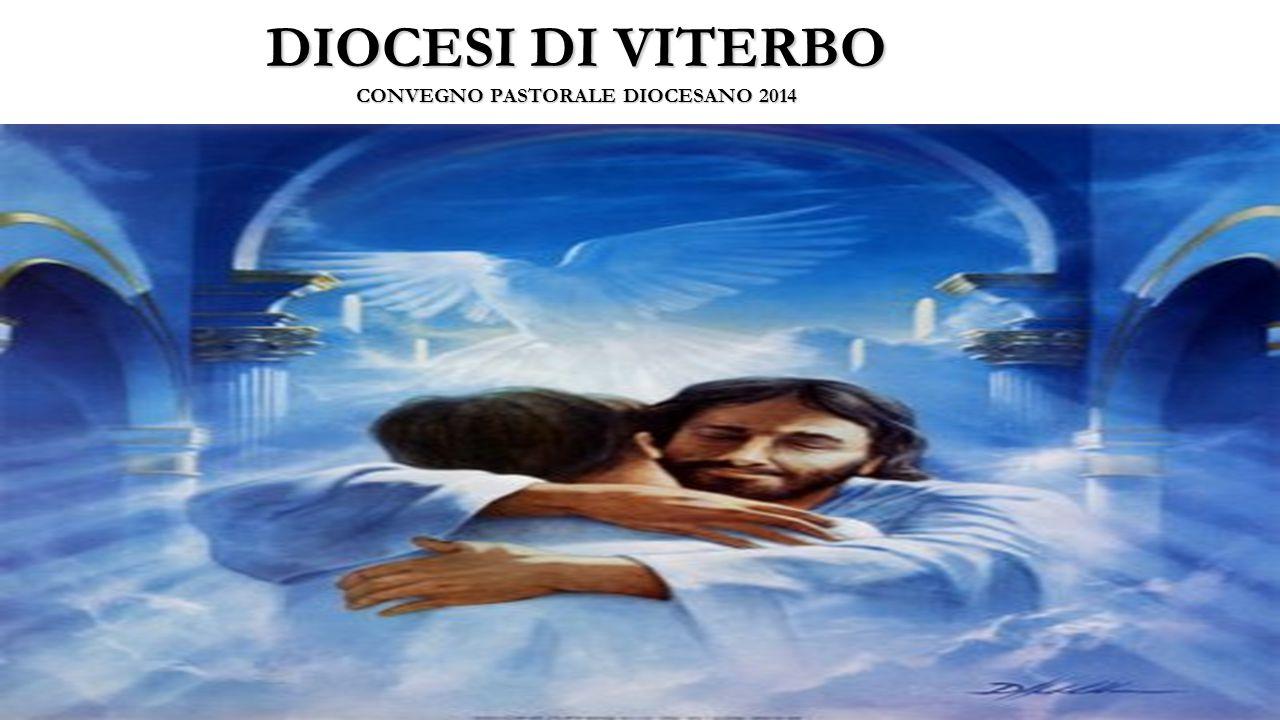 DIOCESI DI VITERBO CONVEGNO PASTORALE DIOCESANO 2014 1