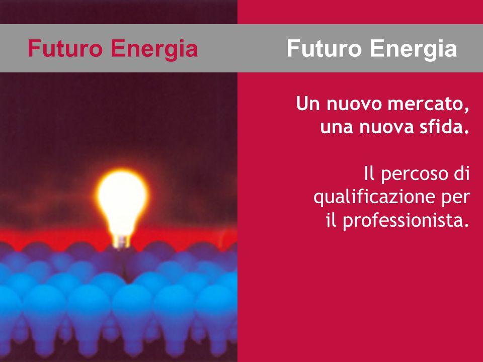 Si apre un nuovo mercato Futuro Energia