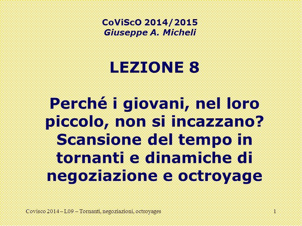Covisco 2014 – L09 – Tornanti, negoziazioni, octroyages1 LEZIONE 8 Perché i giovani, nel loro piccolo, non si incazzano.