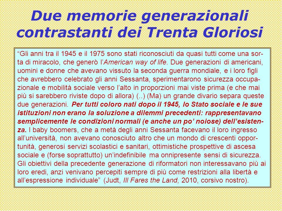 """Due memorie generazionali contrastanti dei Trenta Gloriosi """"Gli anni tra il 1945 e il 1975 sono stati riconosciuti da quasi tutti come una sor- ta di"""