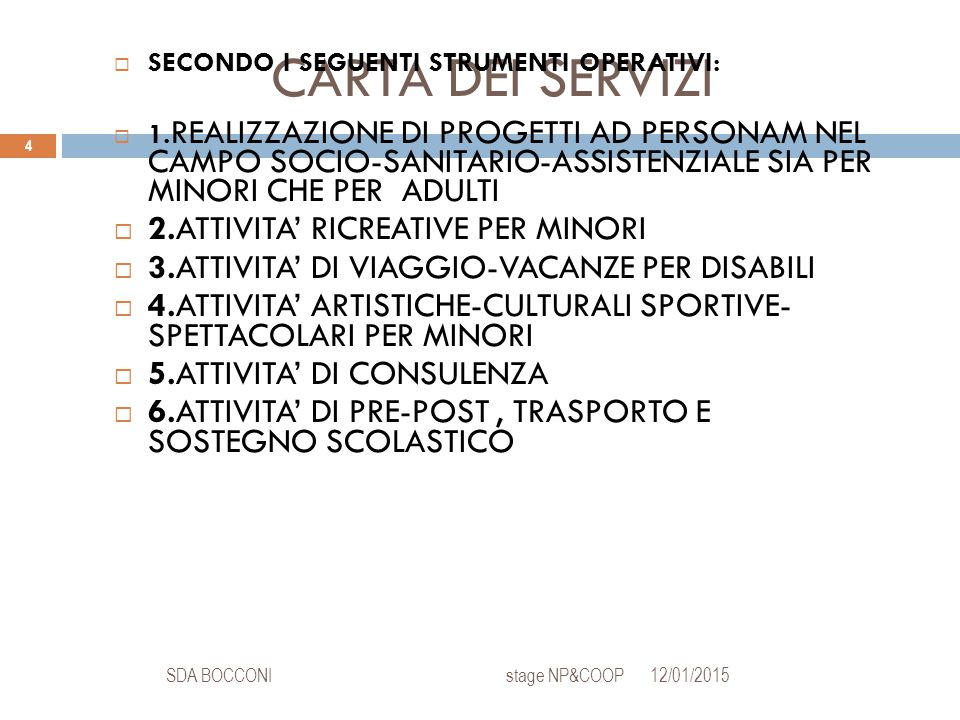 GESTIONE DI RETE ESTERNA 12/01/2015SDA BOCCONI stage NP&COOP 25  - 3 INCONTRI ALL'ANNO CON I COMUNI  - 4 INCONTRI ALL'ANNO CON GLI ASSISTENTI SOCIALI( PER DISCUTERE PROGETTI E VERIFICHE)  - 3 INCONTRI ALL'ANNO PER FAMIGLIA  - 2 INCONTRI ALL'ANNO CON TUTTE LE FAMIGLIE  - VARI INCONTRI CON GLI SPECIALISTI SECONDO NECESSITA'