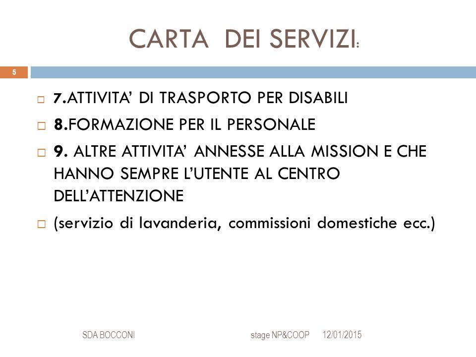 CARTA DEI SERVIZI : 12/01/2015SDA BOCCONI stage NP&COOP 5  7.ATTIVITA' DI TRASPORTO PER DISABILI  8.FORMAZIONE PER IL PERSONALE  9.