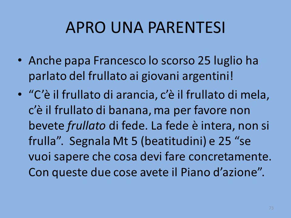 APRO UNA PARENTESI Anche papa Francesco lo scorso 25 luglio ha parlato del frullato ai giovani argentini.