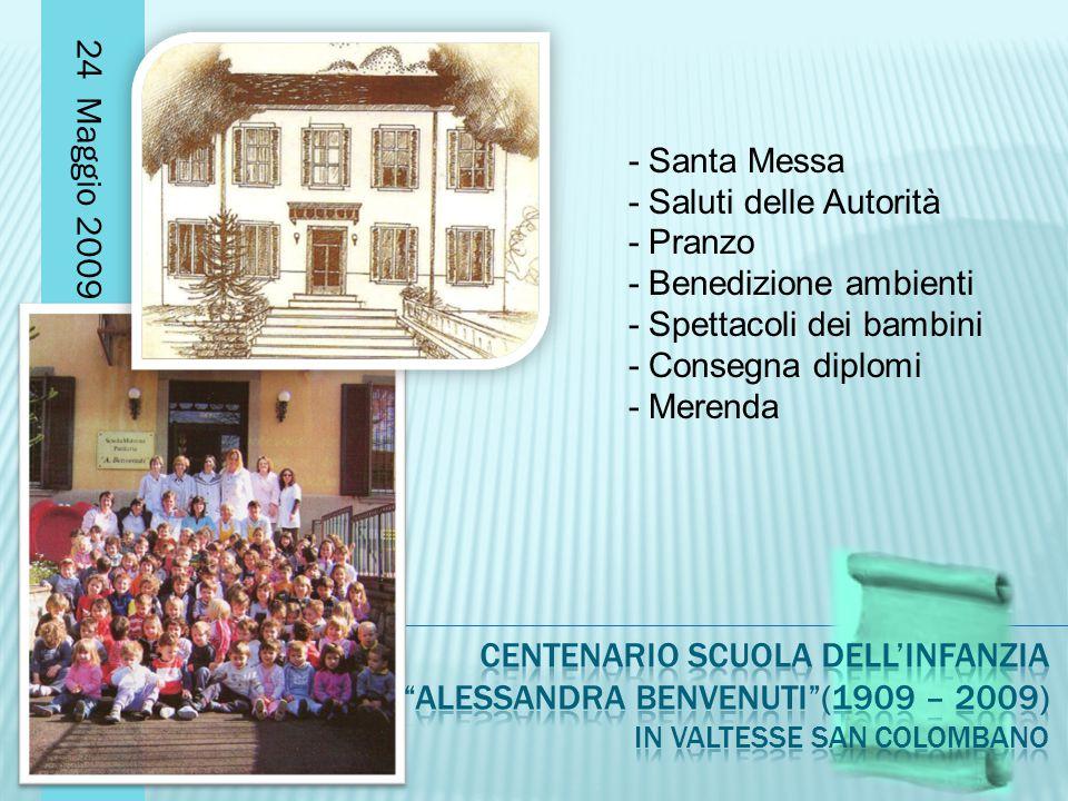 24 Maggio 2009 - Santa Messa - Saluti delle Autorità - Pranzo - Benedizione ambienti - Spettacoli dei bambini - Consegna diplomi - Merenda