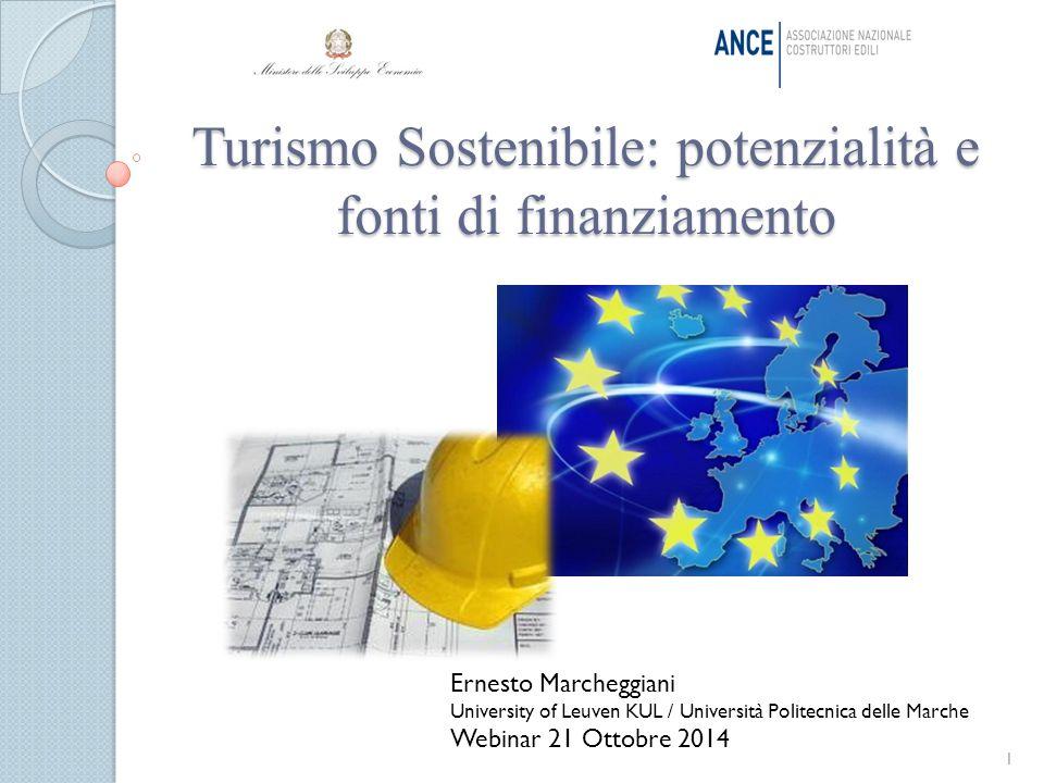 Turismo Sostenibile: potenzialità e fonti di finanziamento 1 Ernesto Marcheggiani University of Leuven KUL / Università Politecnica delle Marche Webin