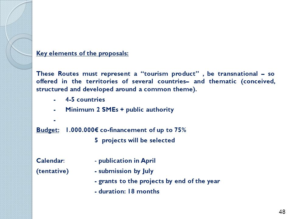 "Key elements of the proposals: These Routes must represent a ""tourism product"", be transnational – so offered in the territories of several countries–"