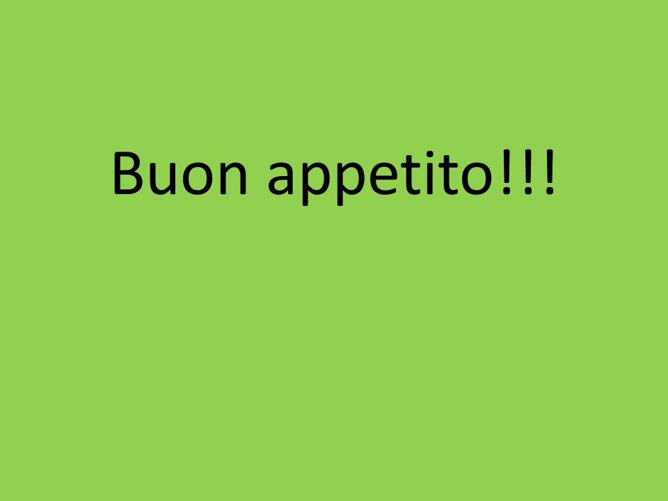 Buon appetito!!!