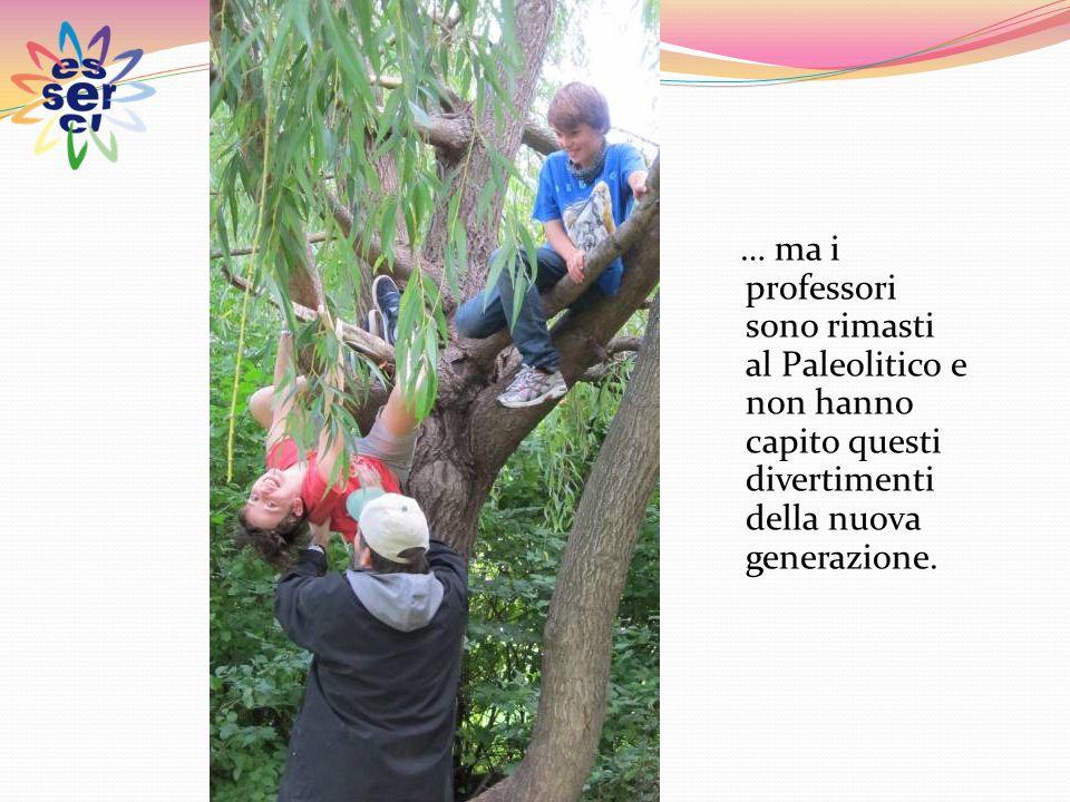 … ma i professori sono rimasti al Paleolitico e non hanno capito questi divertimenti della nuova generazione.