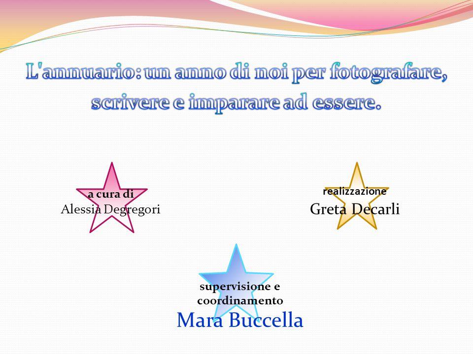supervisione e coordinamento Mara Buccella realizzazione Greta Decarli a cura di Alessia Degregori