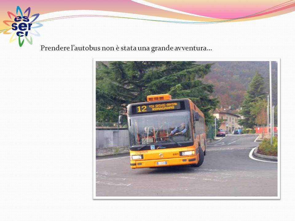 Prendere l'autobus non è stata una grande avventura…