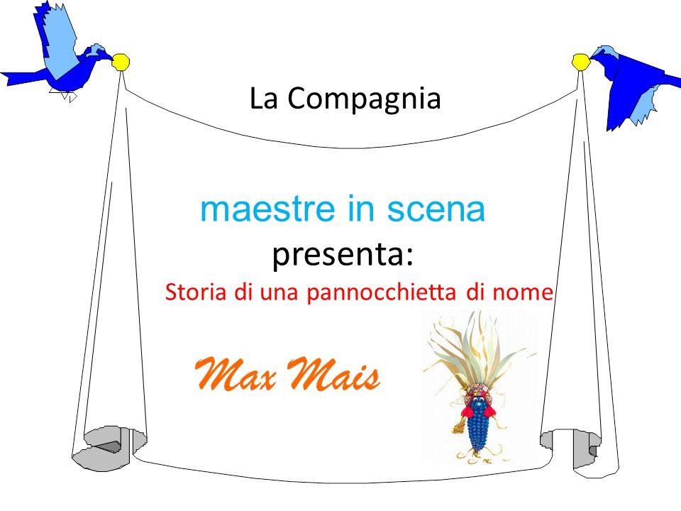 Max Mais era una pannocchia che viveva nel grande orto di nonna Sveva …...