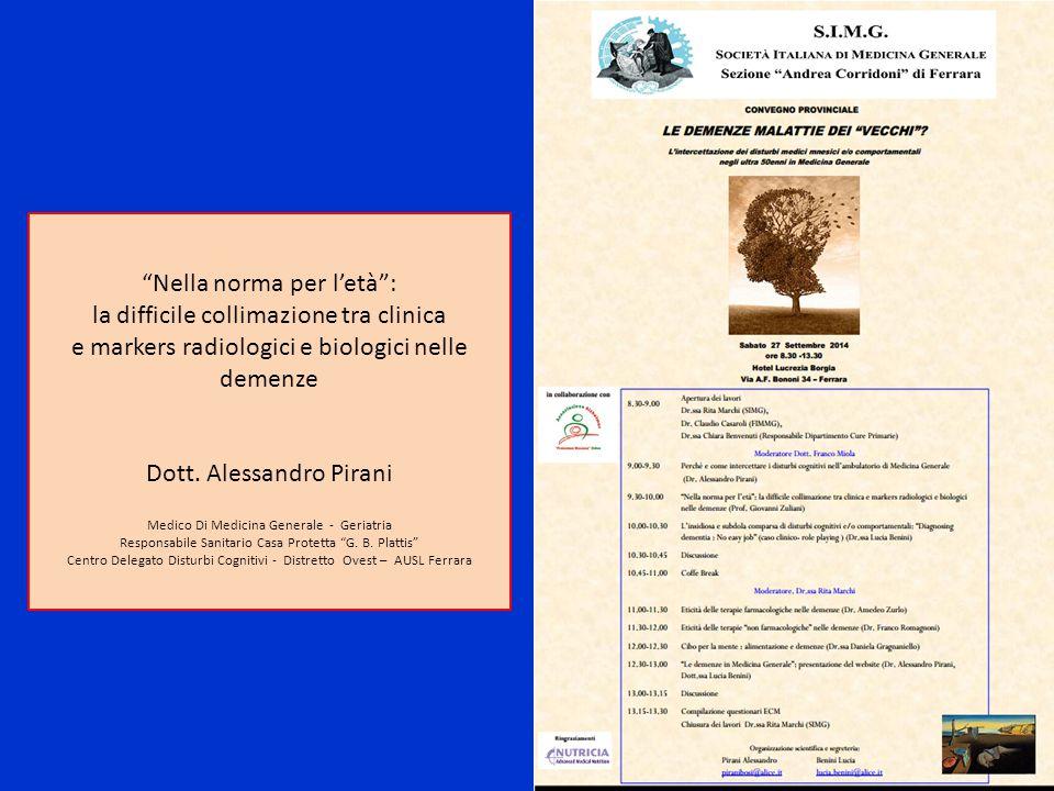 """""""Nella norma per l'età"""": la difficile collimazione tra clinica e markers radiologici e biologici nelle demenze Dott. Alessandro Pirani Medico Di Medic"""