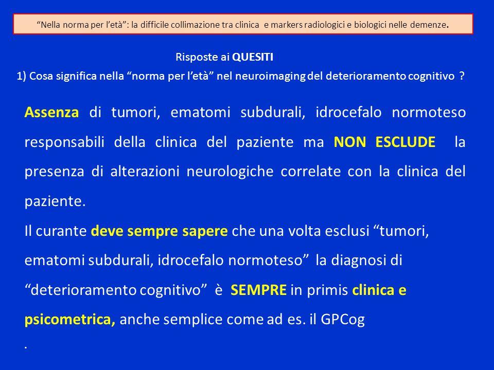 """1) Cosa significa nella """"norma per l'età"""" nel neuroimaging del deterioramento cognitivo ? """"Nella norma per l'età"""": la difficile collimazione tra clini"""