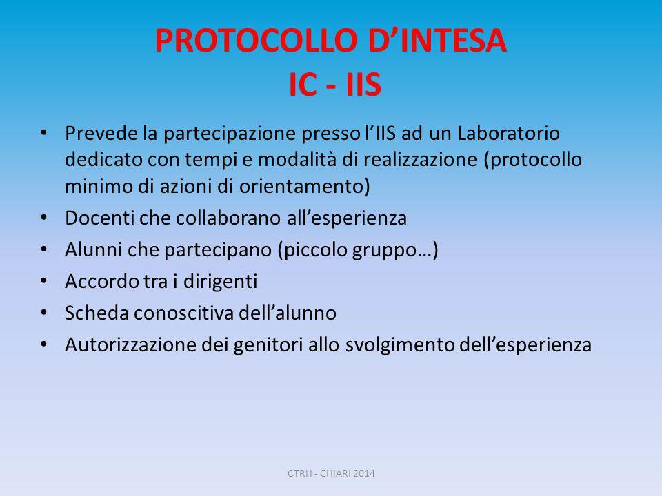 PROTOCOLLO D'INTESA IC - IIS Prevede la partecipazione presso l'IIS ad un Laboratorio dedicato con tempi e modalità di realizzazione (protocollo minim