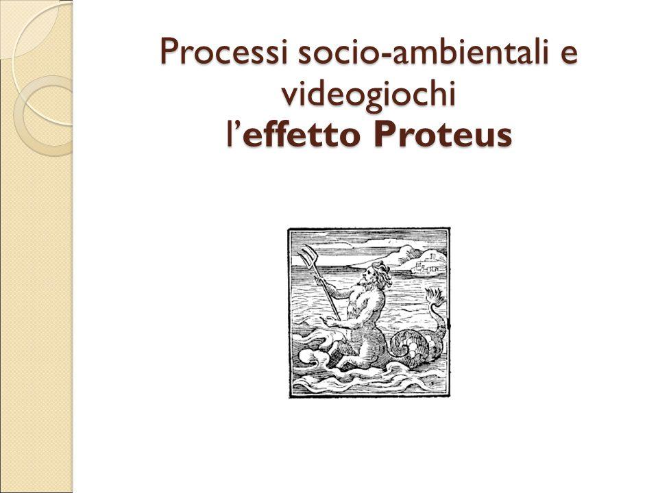 Processi socio-ambientali e videogiochi l'effetto Proteus
