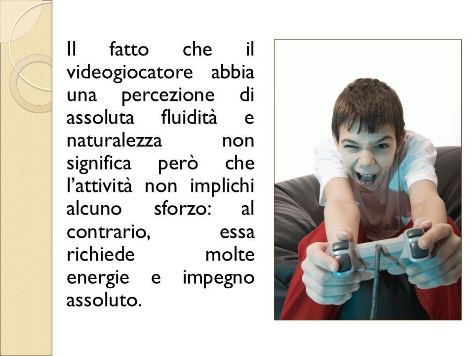 Il fatto che il videogiocatore abbia una percezione di assoluta fluidità e naturalezza non significa però che l'attività non implichi alcuno sforzo: a