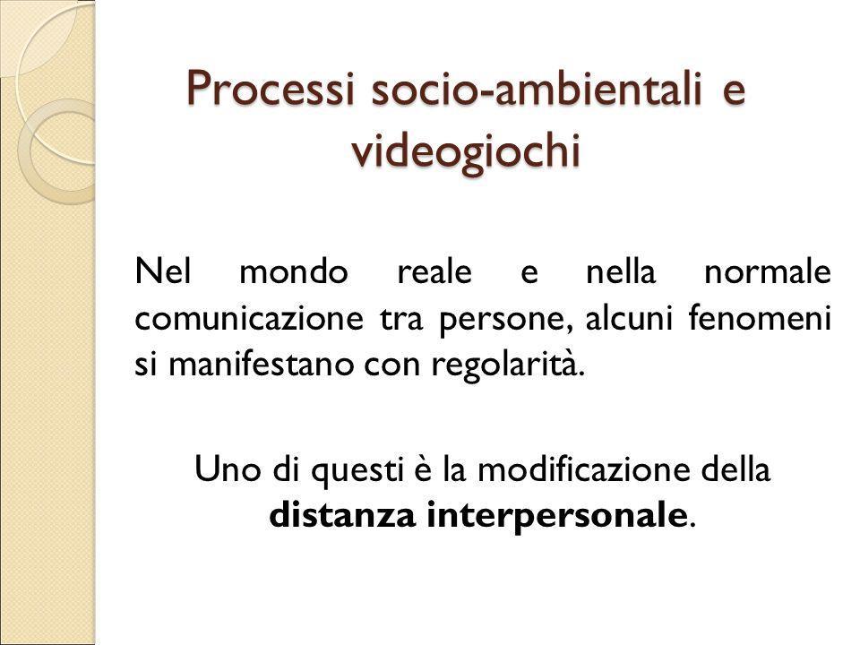 Processi socio-ambientali e videogiochi Nel mondo reale e nella normale comunicazione tra persone, alcuni fenomeni si manifestano con regolarità. Uno