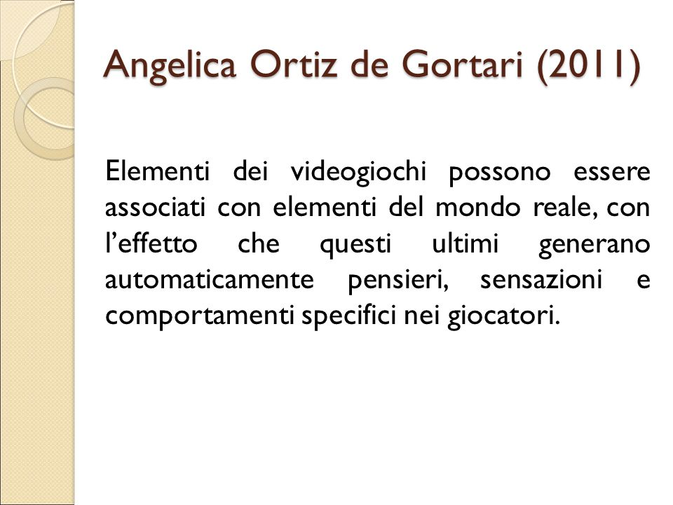 Angelica Ortiz de Gortari (2011) Elementi dei videogiochi possono essere associati con elementi del mondo reale, con l'effetto che questi ultimi gener