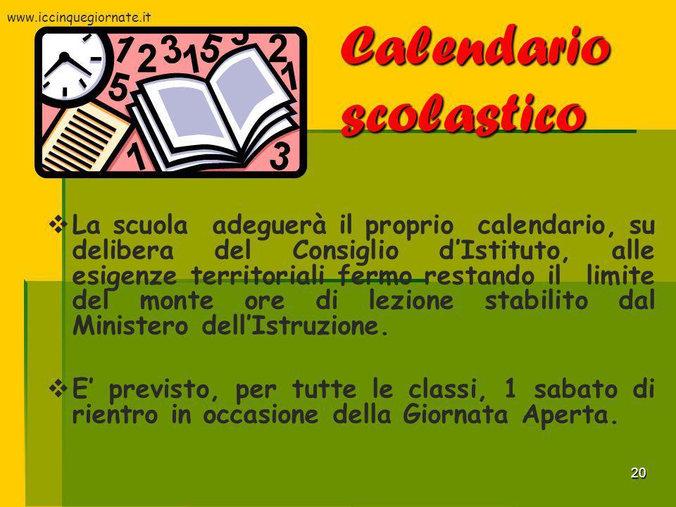 20 Calendario scolastico  La scuola adeguerà il proprio calendario, su delibera del Consiglio d'Istituto, alle esigenze territoriali fermo restando i