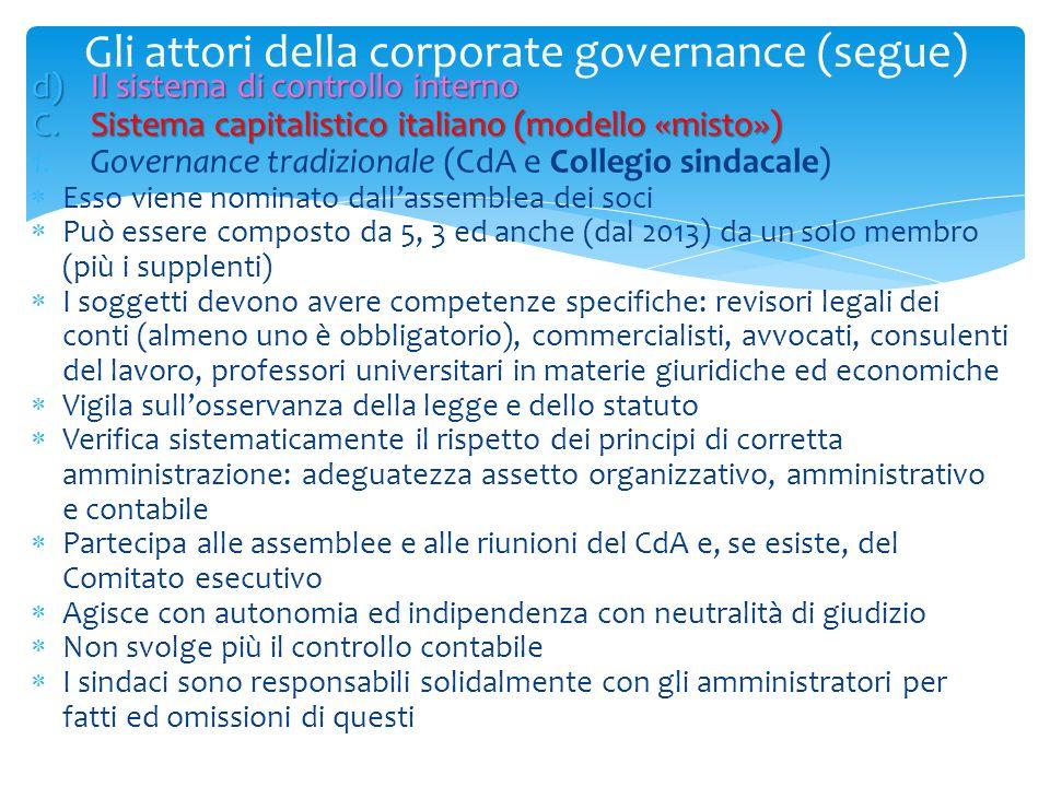 Gli attori della corporate governance (segue) d)Il sistema di controllo interno C.Sistema capitalistico italiano (modello «misto») 1.Governance tradiz