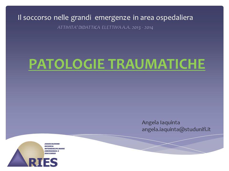 Obiettivi didattici Saper riconoscere alcune patologie traumatiche più frequenti in una maxi-emergenza Acquisire nozioni su come comportarsi in tali situazioni Il soccorso nelle grandi emergenze in area ospedaliera