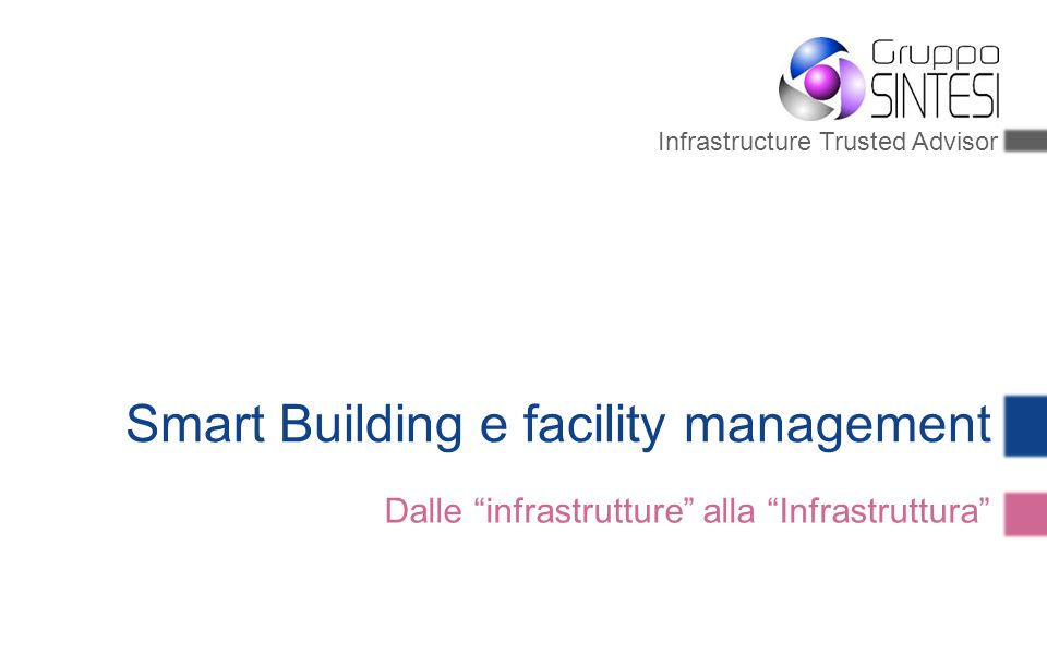 Infrastructure Trusted Advisor Smart Building e facility management Dalle infrastrutture alla Infrastruttura