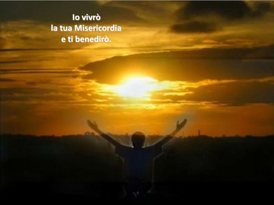Danzerò per Te, Signore, Dio della mia vita. Danzerò per Te, Signore, Dio della mia lode.