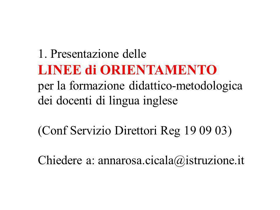 1. Presentazione delle LINEE di ORIENTAMENTO per la formazione didattico-metodologica dei docenti di lingua inglese (Conf Servizio Direttori Reg 19 09