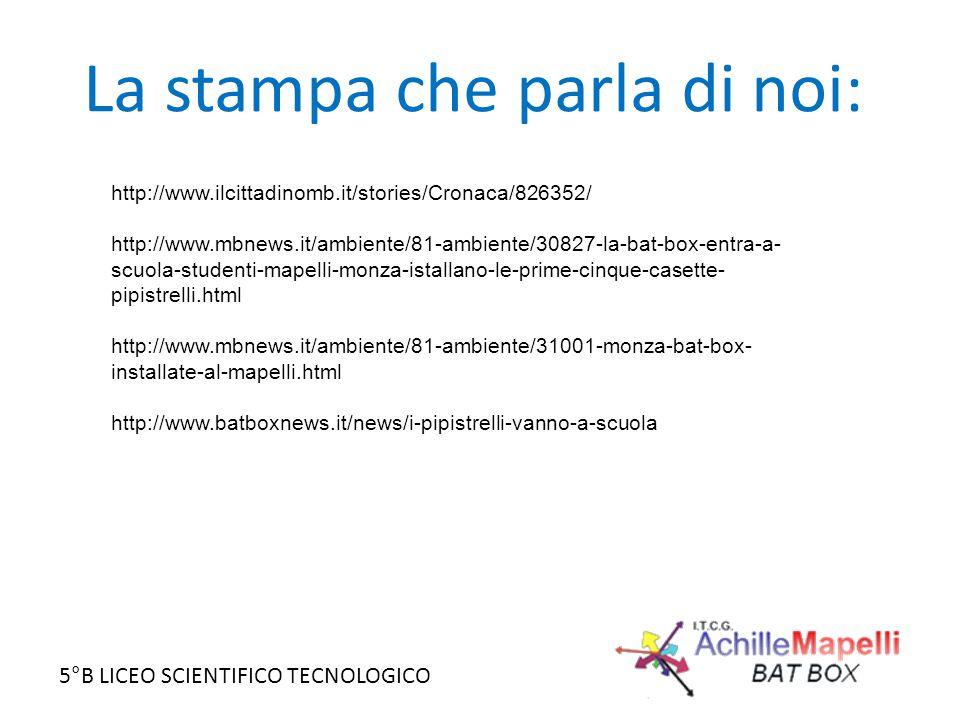 5°B LICEO SCIENTIFICO TECNOLOGICO La stampa che parla di noi: http://www.ilcittadinomb.it/stories/Cronaca/826352/ http://www.mbnews.it/ambiente/81-amb