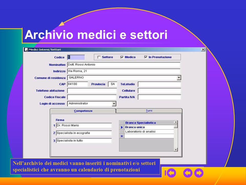 Archivio medici e settori Nell'archivio dei medici vanno inseriti i nominativi e/o settori specialistici che avranno un calendario di prenotazioni