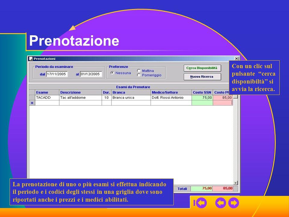 Prenotazione Vengono visualizzate le date e gli orari disponibili per gli esami in prenotazione.