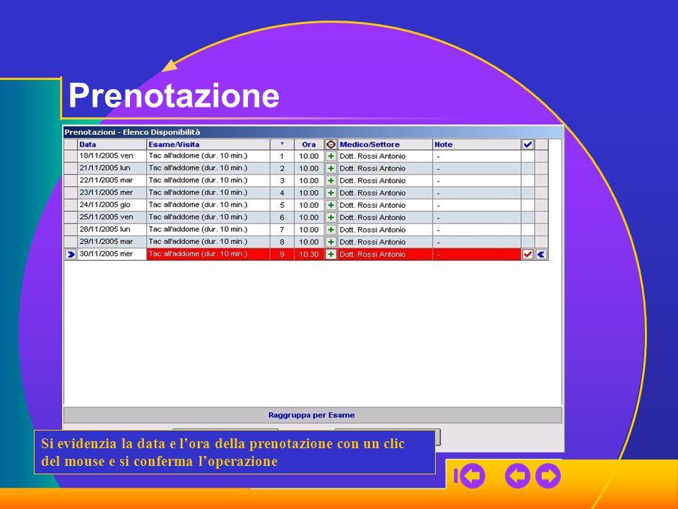 Prenotazione Si evidenzia la data e l'ora della prenotazione con un clic del mouse e si conferma l'operazione