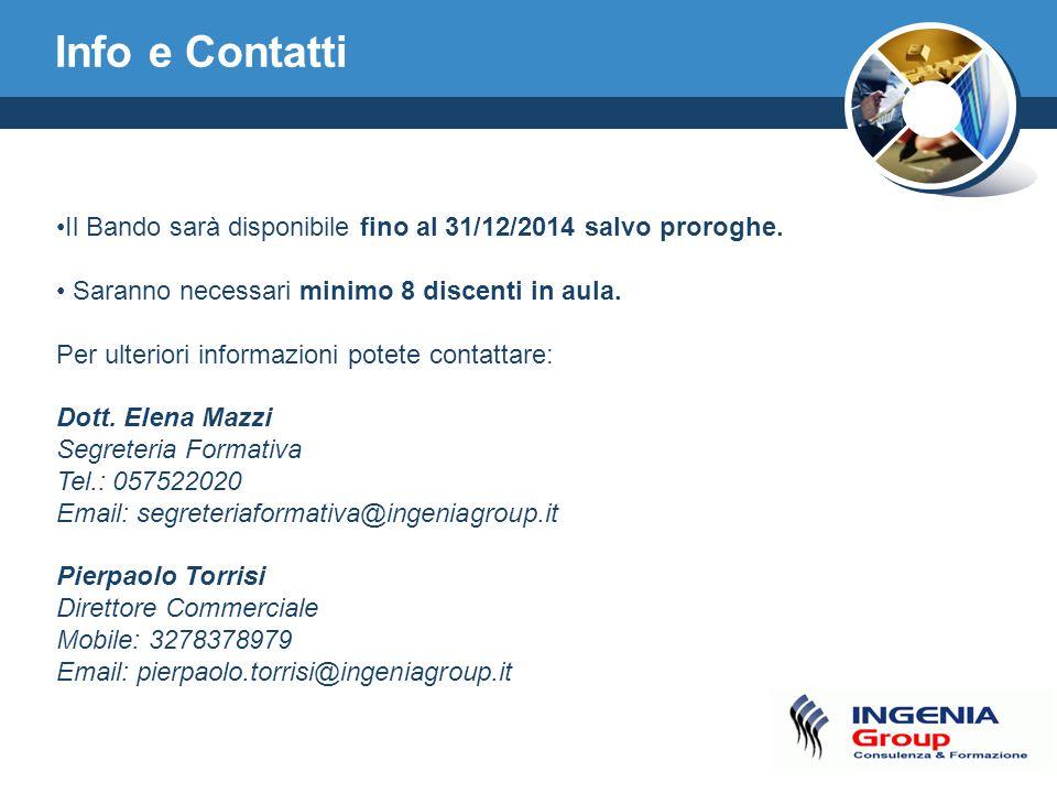 Info e Contatti Il Bando sarà disponibile fino al 31/12/2014 salvo proroghe.