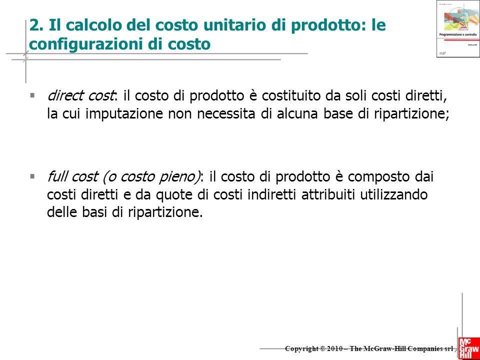 6 Copyright © 2010 – The McGraw-Hill Companies srl 2.1 Le configurazioni di costo: direct cost