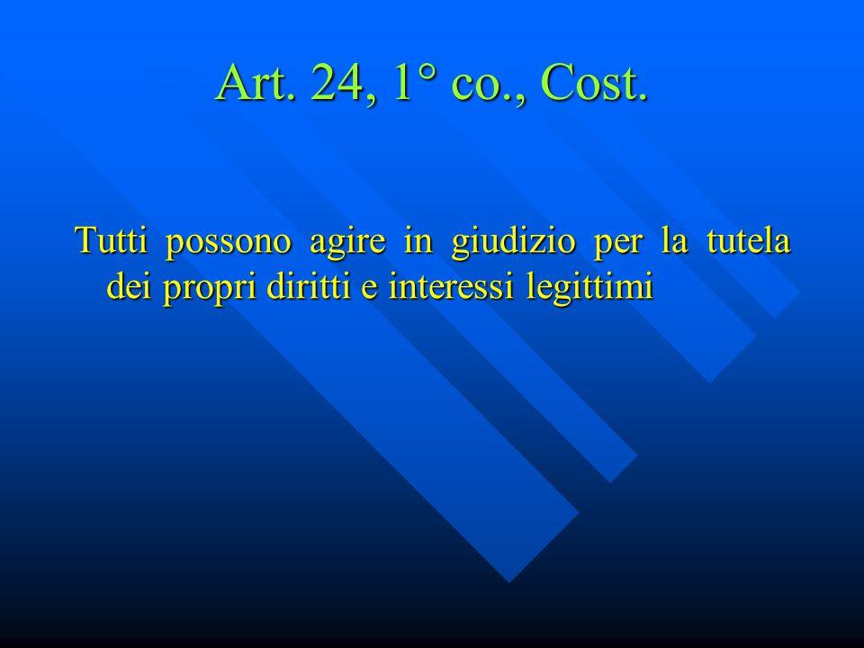 Art.24, 1° co., Cost.